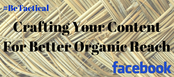Getting More Organic Reach From Your Facebook Posts: Why organic reach has dropped & how to craft your Facebook posts for better organic reach in 2015.